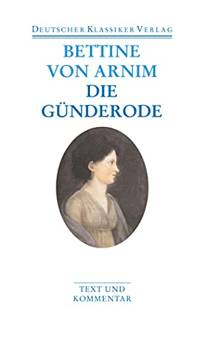 Bettine von Arnim - Clemens Brentano's Frühlingskranz. Die Günderode. Band 9. - Hg. Thomas Böning u. Walter Schmitz