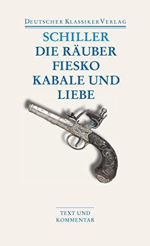 Die Räuber / Fiesko / Kabale und: Schiller