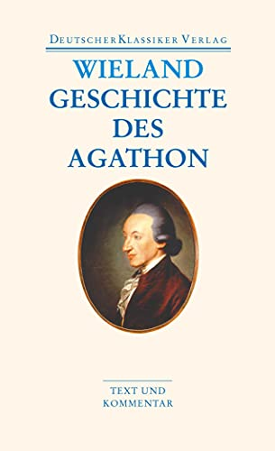 Geschichte des Agathon.: Wieland, Christoph Martin: