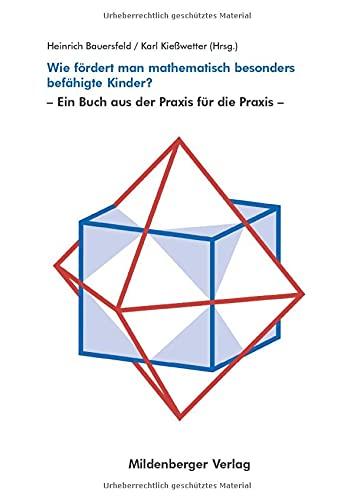 9783619014842: Wie fördert man mathematisch besonders befähigte Kinder?: Ein Buch aus der Praxis für die Praxis