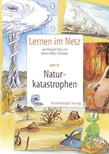 9783619117307: Lernen im Netz 31. Naturkatastrophen: Fächerübergreifende Arbeitsreihe mit dem Schwerpunkt Sachunterricht. Inkl. 20 Kopiervorlagen