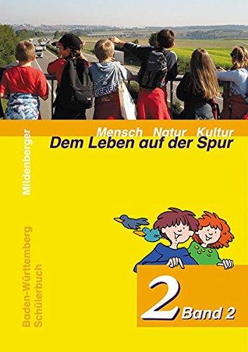 9783619363315: Mensch Natur Kultur - Dem Leben auf der Spur 2. Band 2. Schülerbuch. Ausgabe für Baden-Württemberg: 3/4 Schuljahr. Ich in meiner Umwelt