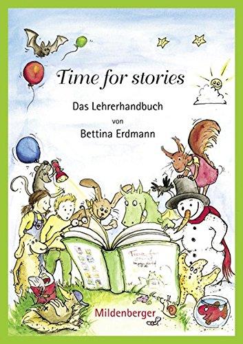 9783619491551: Time for stories: Das Lehrerhandbuch, Hinweise u. Tipps zur Unterrichtsgestaltung
