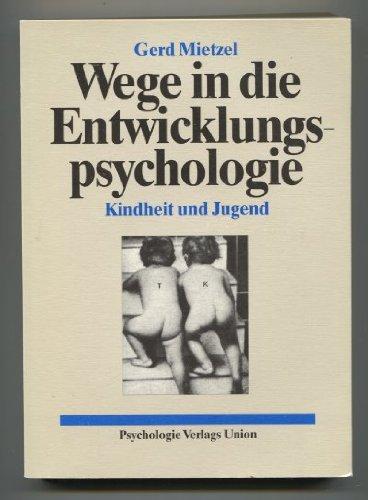 9783621270779: Wege in die Entwicklungspsychologie. Kindheit und Jugend