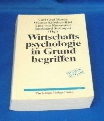 9783621270991: Wirtschaftspsychologie in Grundbegriffen. Gesamtwirtschaft - Markt - Organisation - Arbeit