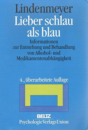 9783621271516: Lieber schlau als blau. Informationen zur Entstehung und Behandlung von Alkohol- und Medikamentenabhängigkeit