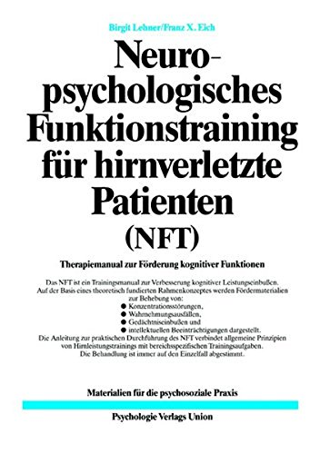 9783621274401: Neuropsychologisches Funktionstraining fur hirnverletzte Patienten (NFT). Therapiemanual zur Forderung kognitiver Funktionen (Book on Demand)