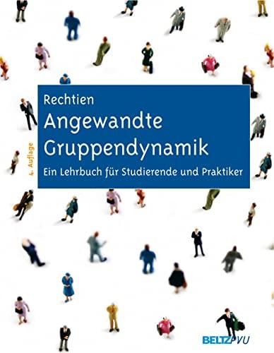 9783621276085: Angewandte Gruppendynamik: Ein Lehrbuch f�r Studierende und Praktiker