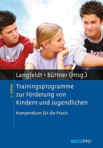 9783621276276: Trainingsprogramme zur F�rderung von Kindern und Jugendlichen: Kompendium f�r die Praxis