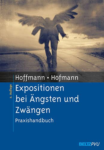 9783621276382: Expositionen bei Ängsten und Zwängen: Praxishandbuch