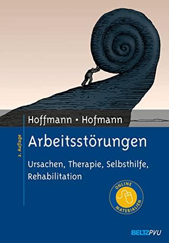 Arbeitsstörungen: Ursachen, Therapie, Selbsthilfe, Rehabilitation. Mit Online-Materialien (Hardback...