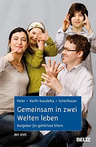 9783621277860: Gemeinsam in zwei Welten leben: Ratgeber für gehörlose Eltern