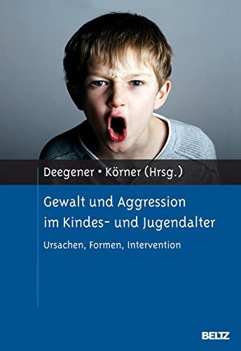 9783621278034: Gewalt und Aggression im Kindes- und Jugendalter: Ursachen, Formen, Intervention