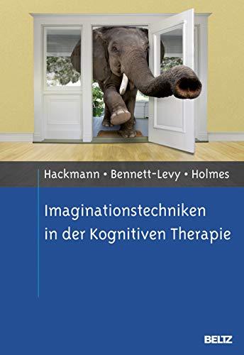 Imaginationstechniken in der Kognitiven Therapie: Hackmann, Ann, Bennett-Levy,