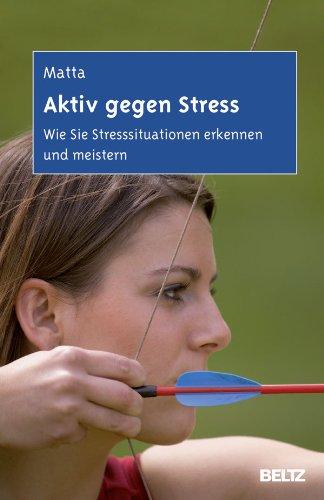9783621281362: Aktiv gegen Stress: Wie Sie Stresssituationen erkennen und meistern. Strategien der Dialektisch-Behavioralen Therapie