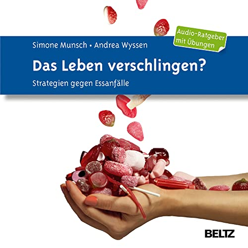 9783621281461: Das Leben verschlingen: Strategien gegen Essanfälle. Audio-Ratgeber mit Übungen