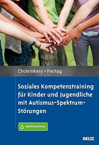 Soziales Kompetenztraining für Kinder und Jugendliche mit Autismus-Spektrum-Störungen: ...