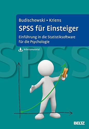 9783621281836: SPSS für Einsteiger: Einführung in die Statistiksoftware für die Psychologie. Mit Arbeitsmaterial zum Download