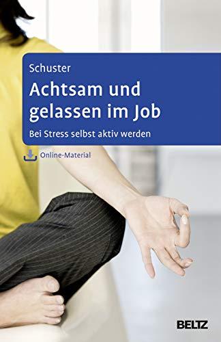 9783621282178: Achtsam und gelassen im Job: Bei Stress selbst aktiv werden