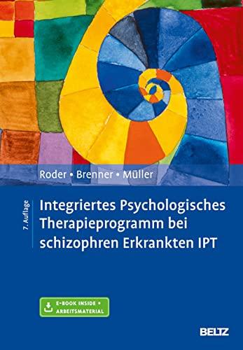 Integriertes Psychologisches Therapieprogramm bei schizophren Erkrankten IPT - Volker Roder
