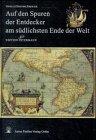 9783623003504: Auf den Spuren der Entdecker am südlichsten Ende der Welt: Meilensteine der Entdeckungs- und Kartographiegeschichte vom 16. bis 20. Jahrhundert ... Südpol) (Edition Petermann) (German Edition)
