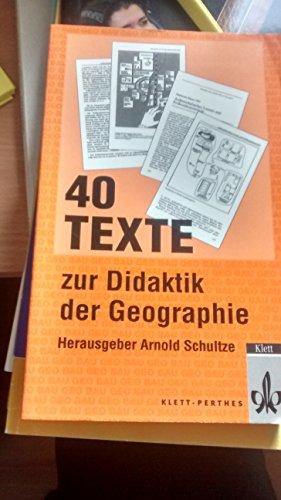 9783623006574: 40 Texte zur Didaktik der Geographie (Geographische Bausteine)