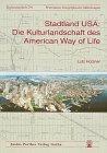 9783623007625: Stadtland USA: Die Kulturlandschaft des American way of life (Ergänzungsheft zu Petermanns geographischen Mitteilungen)