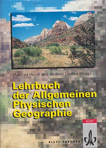 Lehrbuch der Allgemeinen Physischen Geographie (= Perthes: Hendl Manfred, Liedtke