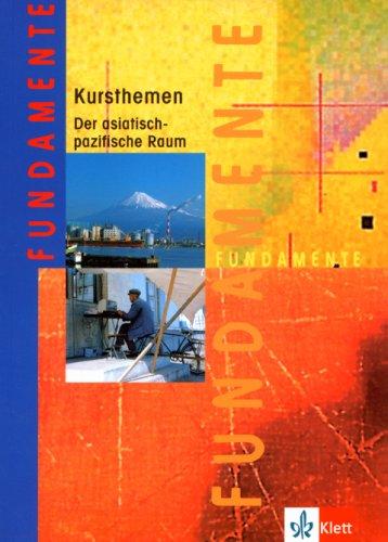 Fundamente Kursthemen. Der asiatische-pazifische Raum: Franz Xaver;Lindner Heckl
