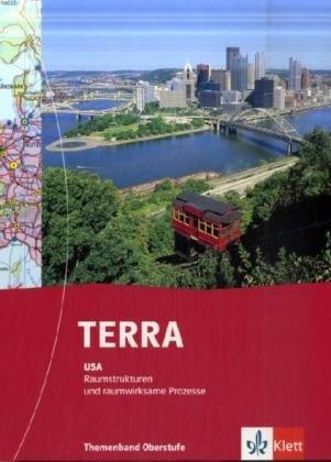 9783623297415: TERRA Die USA: Raumstrukturen und raumwirksame Prozesse. Themenband für Oberstufe