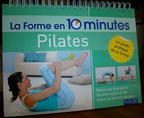 9783625000938: Pilates : Retrouvez énergie et équilibre grâce à des exercices tout en douceur (La forme en 10 minutes)