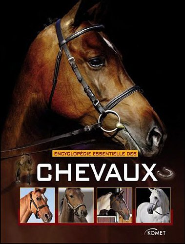 Encyclopédie essentielle des chevaux: Brixner, Saskia