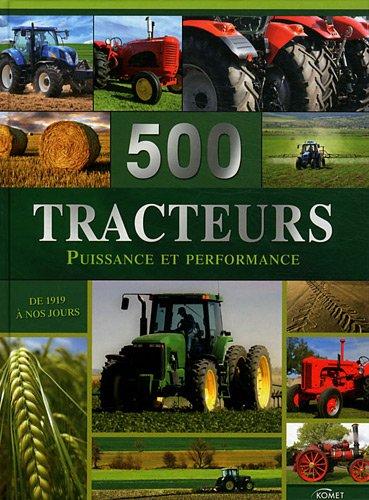 9783625001652: 500 tracteurs : Puissance et performance