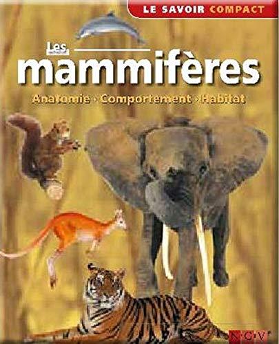 9783625006107: Les mammifères : Anatomie, comportement, habitat (Le savoir compact)