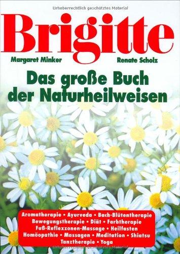 9783625102113: Brigitte. Das große Buch der Naturheilweisen. Vorbeugen. Helfen. Heilen.