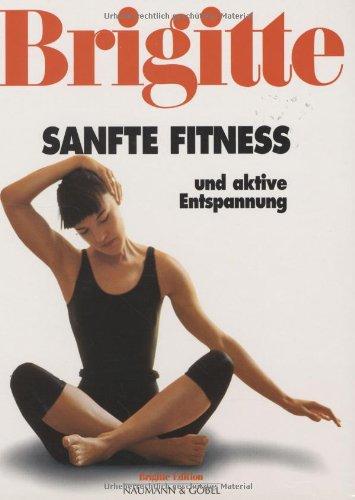 9783625102304: Brigitte Sanfte Fitness und aktive Entspannung.