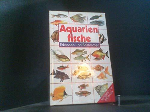 Aquarienfische. Erkennen und Bestimmen. (9783625103349) by Dick Mills; Joan Thompson; Philip. Weare