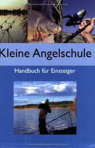 9783625103622: Kleine Angelschule: Handbuch für Einsteiger