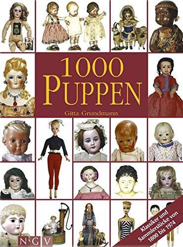 1000 Puppen: Klassiker und Sammlerstücke von 1800