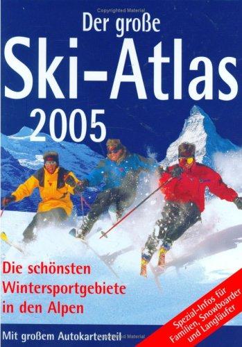 9783625107668: Der grosse Ski-Atlas 2005