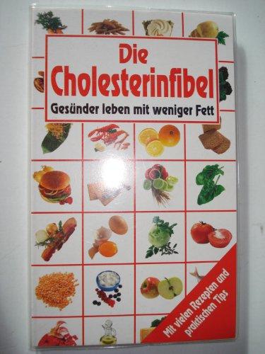 9783625108467: Die Cholesterinfibel. Gesünder leben mit weniger Fett.