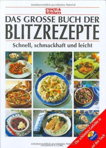 Das große Buch der Blitzrezepte. essen und: Zarling, Sabine [Red.]