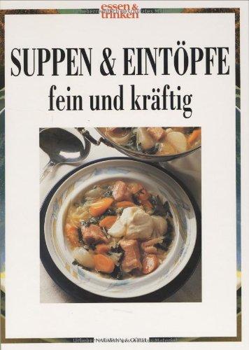 9783625109136: Suppen und Eintöpfe fein und kräftig. essen und trinken.