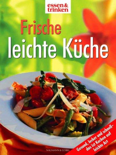 9783625109181: Frische leichte Küche. essen und trinken