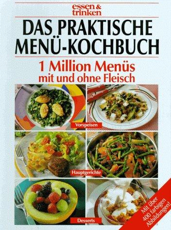 9783625109594: Das praktische Menü-Buch. 1 Million Menüs mit und ohne Fleisch