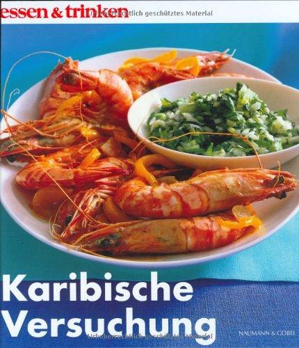 9783625110330: Karibische Versuchung. essen und trinken.