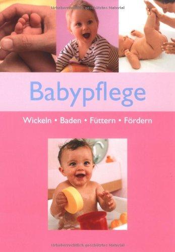 Babypflege -Wickeln.Baden.Füttern.Fördern (Livre en allemand): Diverse
