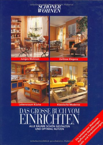 9783625115007: Sch�ner Wohnen. Das grosse Buch vom Einrichten. Sonderausgabe. Alle R�ume sch�n gestalten und optimal nutzen.