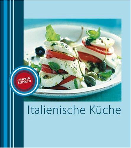 9783625115991: Italienische Küche