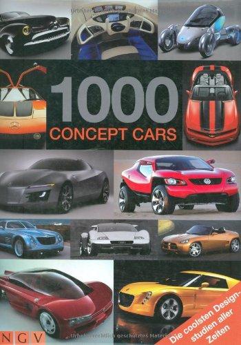 9783625116394: 1000 Concept Cars: Ideen, Entwicklungen, Utopien
